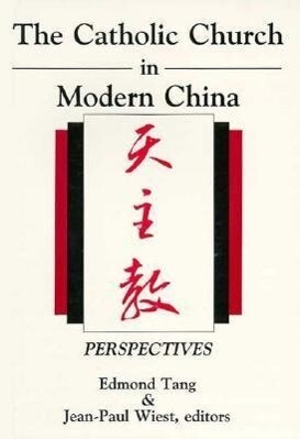 The Catholic Church in Modern China: Perspectives als Taschenbuch