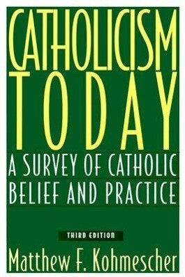 Catholicism Today: A Survey of Catholic Belief and Practice als Taschenbuch