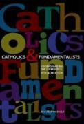 Catholics and Fundamentalists: Understanding the Difference als Taschenbuch