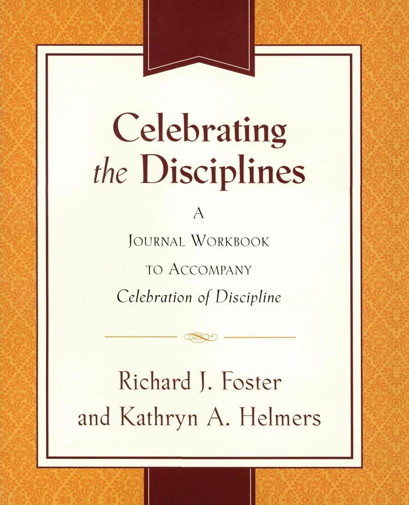 Celebrating the Disciplines: A Journal Workbook to Accompany Celebration of Discipline'' als Taschenbuch