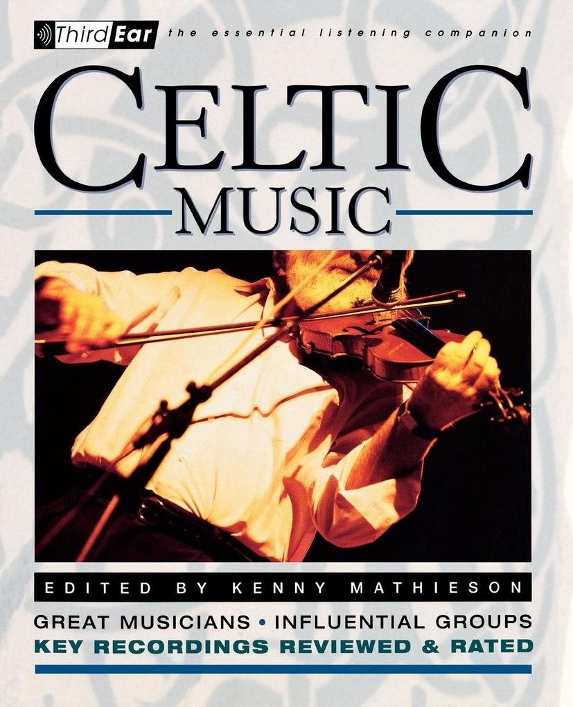 Celtic Music: Third Ear - The Essential Listening Companion als Taschenbuch