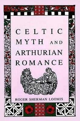 Celtic Myth and Arthurian Romance als Taschenbuch