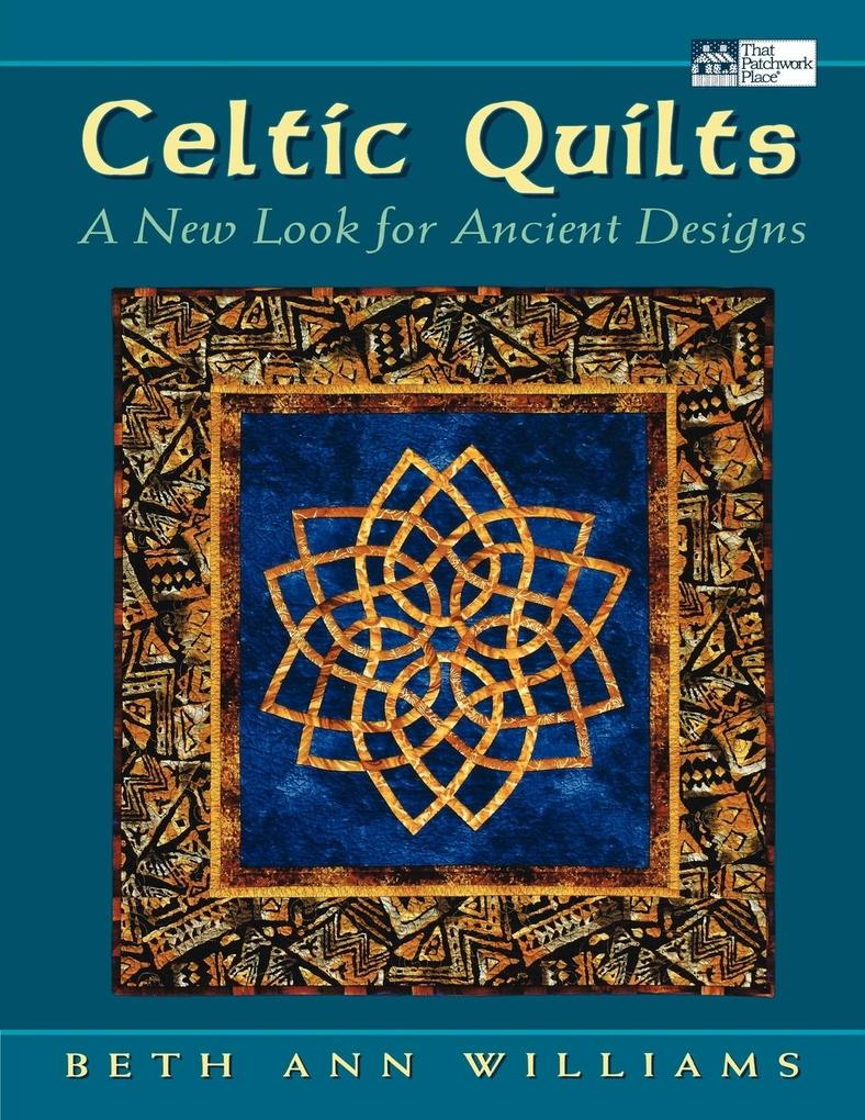 Celtic Quilts: A New Look for Ancient Designs als Taschenbuch