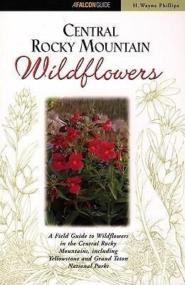 Central Rocky Mountain Wildflowers: Including Yellowstone and Grand Teton National Parks als Taschenbuch