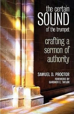 The Certain Sound of the Trumpet: Crafting a Sermon of Authority als Taschenbuch