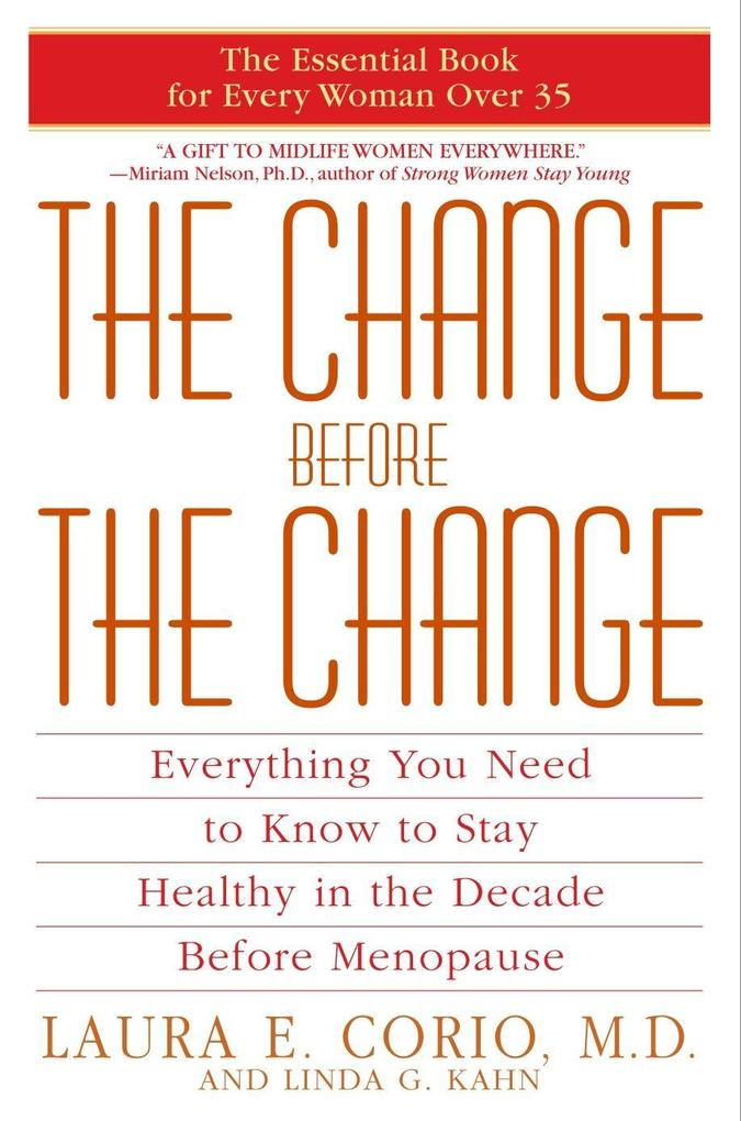 The Change Before the Change: Everything You Need to Know to Stay Healthy in the Decade Before Menopause als Taschenbuch