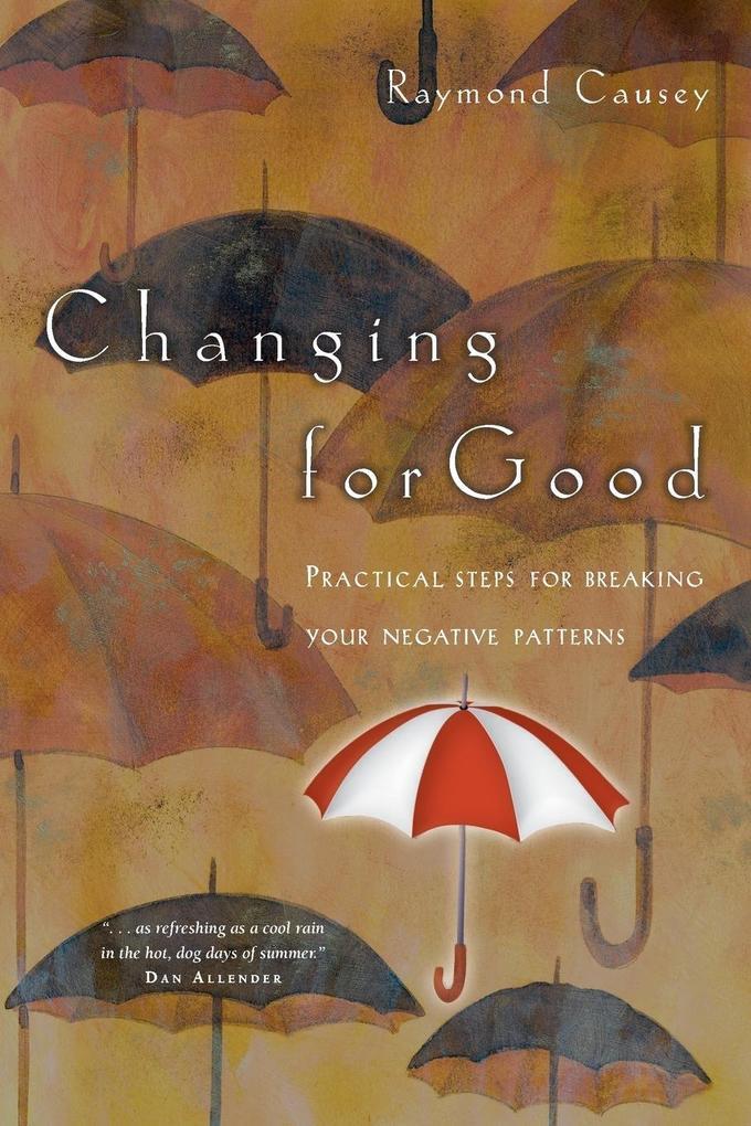 Changing for Good: Rediscovering Passion & Wonder als Taschenbuch