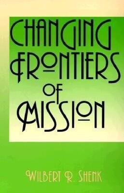 Changing Frontiers of Mission als Taschenbuch