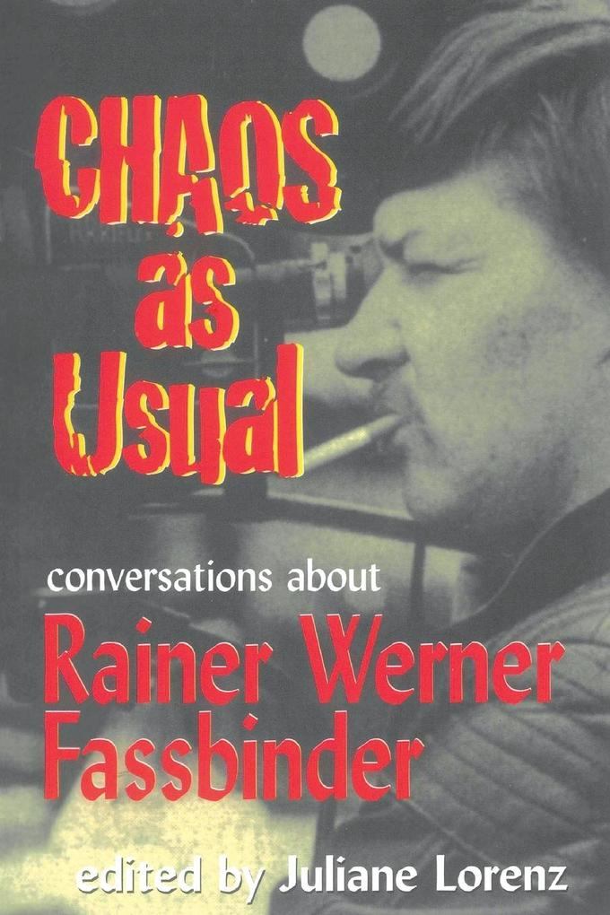 Chaos as Usual: Conversations about Rainer Werner Fassbinder als Taschenbuch