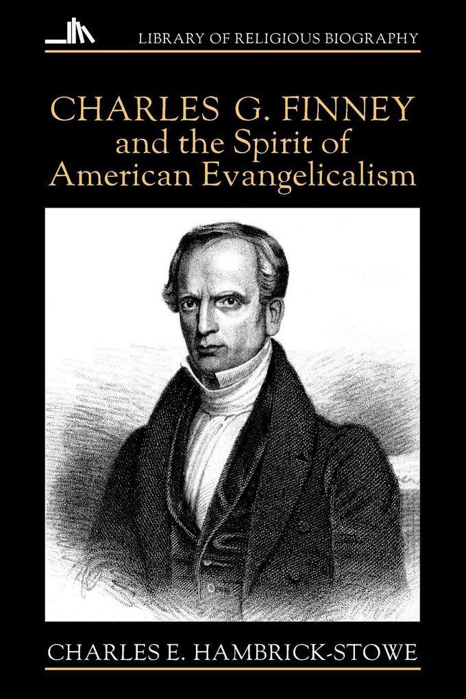 Charles G. Finney and the Spirit of American Evangelicalism als Taschenbuch