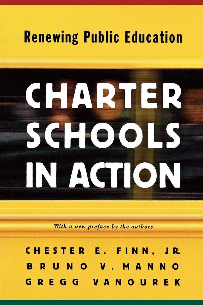 Charter Schools in Action: Renewing Public Education als Taschenbuch