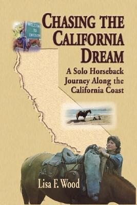 Chasing the California Dream: A Solo Horseback Journey Along the California Coast als Taschenbuch