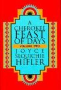 Cherokee Feast of Days, Volume II: Daily Meditations als Taschenbuch