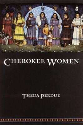Cherokee Women: Gender and Culture Change, 1700-1835 als Taschenbuch