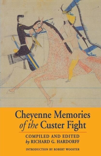 Cheyenne Memories of the Custer Fight: A Source Book als Buch