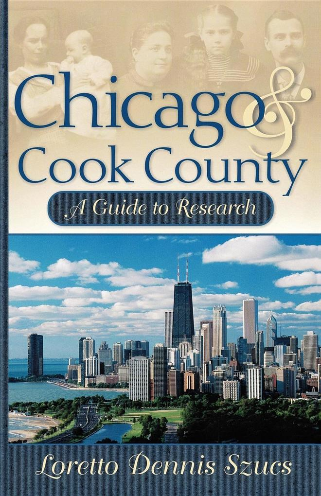 Chicago and Cook County: A Guide to Research als Taschenbuch