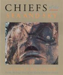Chiefs of the Sea and Sky: Haida Heritage Sites of the Queen Charlotte Islands als Taschenbuch