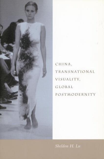 China, Transnational Visuality, Global Postmodernity als Taschenbuch