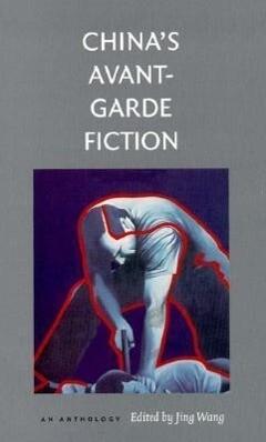 China S Avant-Garde Fiction: An Anthology als Taschenbuch