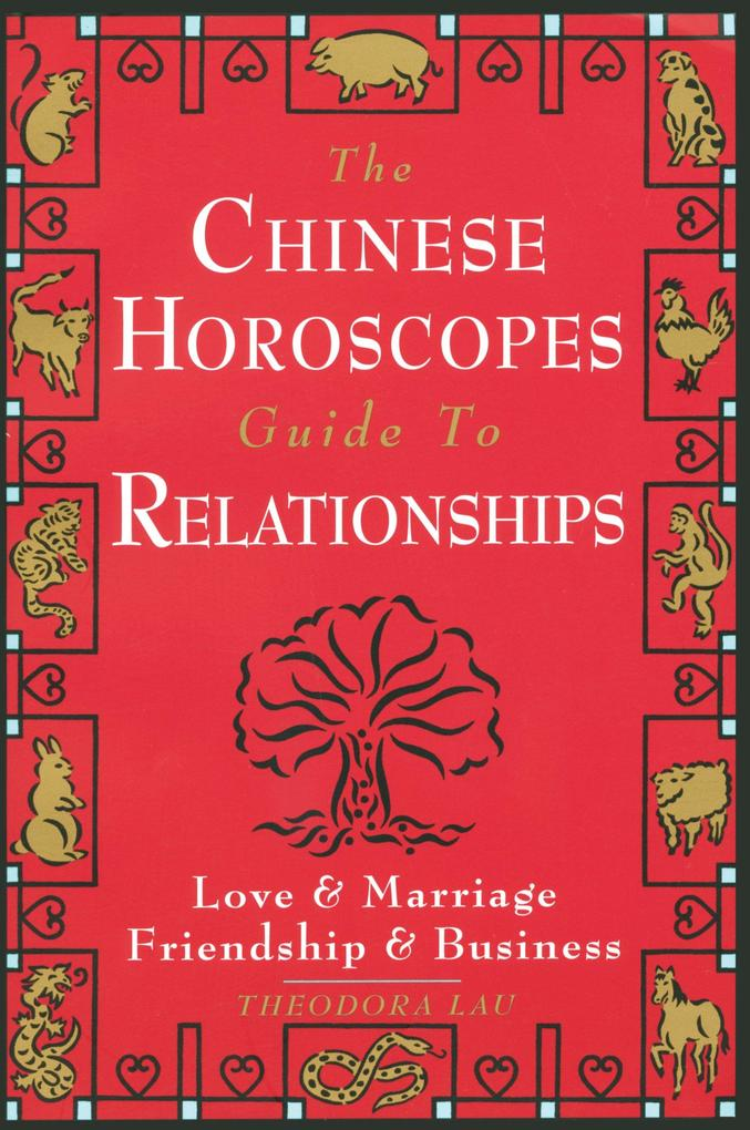 Chinese Horoscopes Guide to Relationship als Taschenbuch