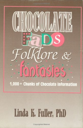 Chocolate Fads, Folklore & Fantasies als Buch