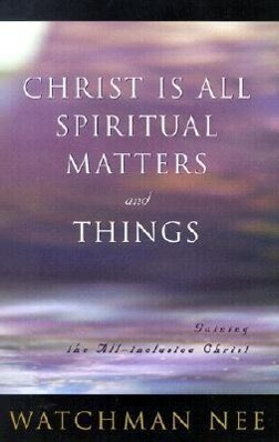 Christ is All Spiritual Matters and Things als Taschenbuch