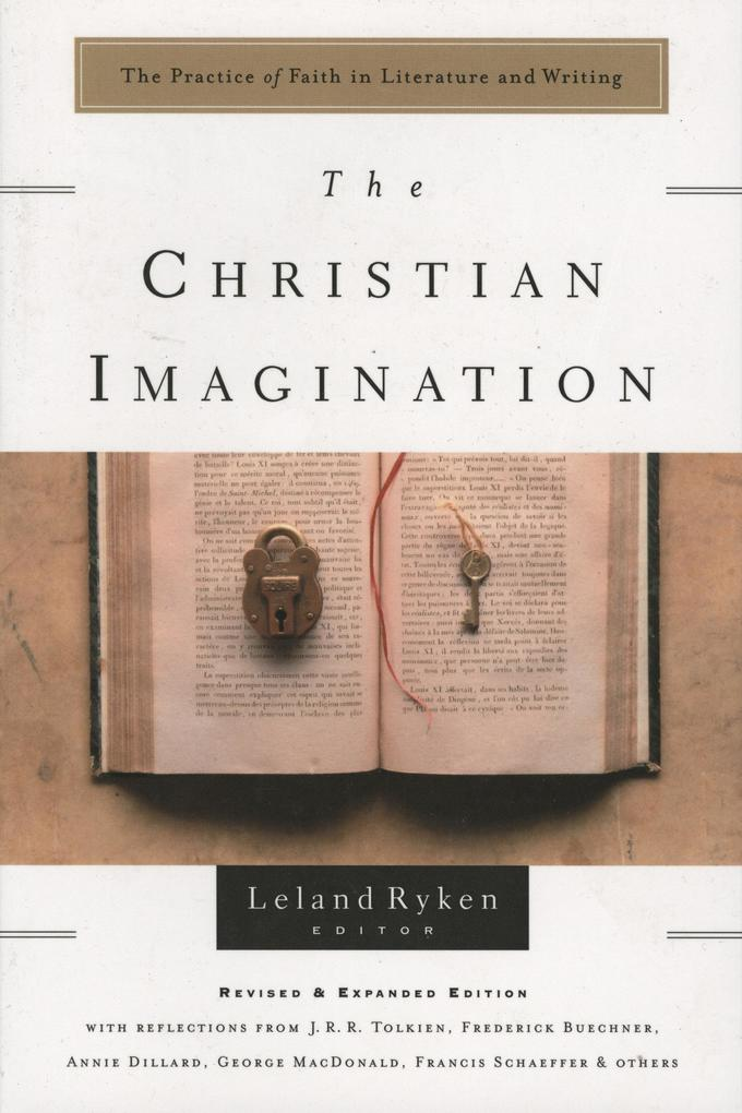 The Christian Imagination: The Practice of Faith in Literature and Writing als Taschenbuch