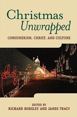 Christmas Unwrapped: Consumerism, Christ, and Culture als Taschenbuch