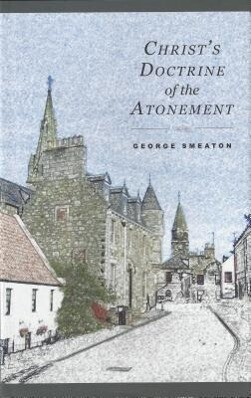 Christs Doctrine of Atonement: als Buch