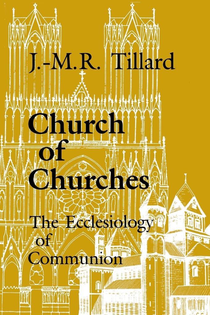 Church of Churches: The Ecclesiology of Communion als Taschenbuch