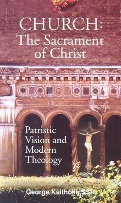 Church: The Sacrament of Christ: Patristic Vision and Modern Theology als Taschenbuch