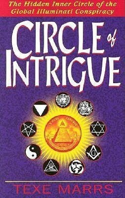Circle of Intrigue: The Hidden Inner Circle of the Global Illuminati Conspiracy als Taschenbuch