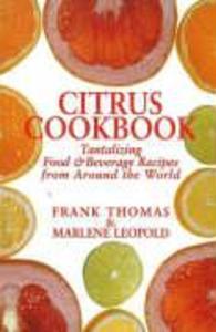 Citrus Cookbook: Tantalizing Food & Beverage Recipes from Around the World als Taschenbuch