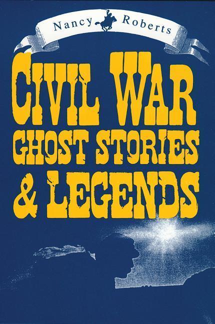 Civil War Ghost Stories and Legends als Taschenbuch