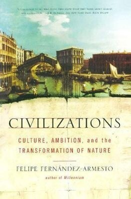 Civilizations: Culture, Ambition, and the Transformation of Nature als Taschenbuch