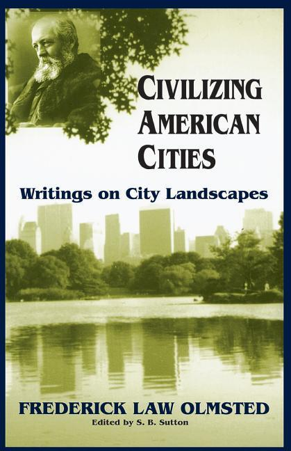 Civilizing American Cities: Writings on City Landscapes als Taschenbuch