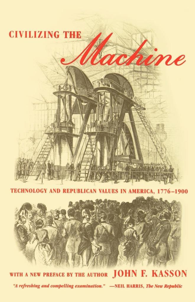 Civilizing the Machine: Technology and Republican Values in America, 1776-1900 als Taschenbuch