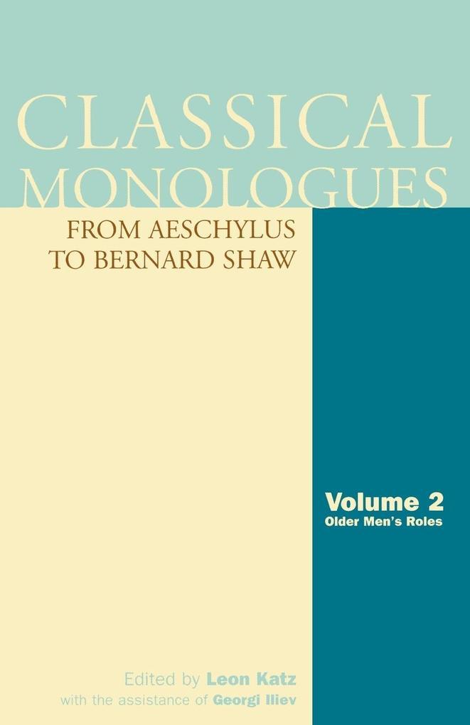 Classical Monologues: Volume 2, Older Men: From Aeschylus to Bernard Shaw als Taschenbuch