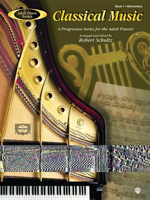 Adult Piano Classical Music, Bk 1: A Progressive Series for the Adult Pianist als Taschenbuch