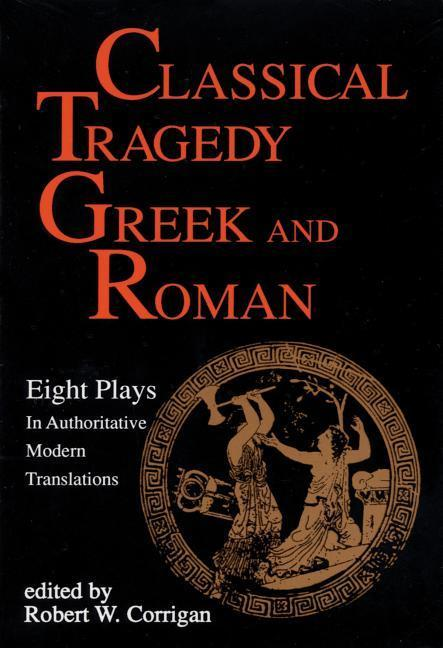 Classical Tragedy - Greek and Roman: Eight Plays with Critical Essays als Taschenbuch