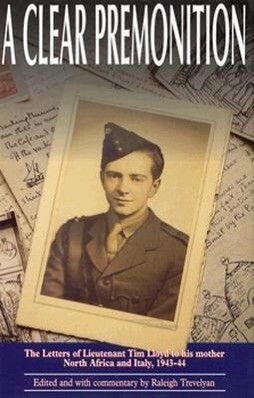 A Clear Premonition: The Letters of Lieutenant Tim Lloyd, 1943-1944 als Buch