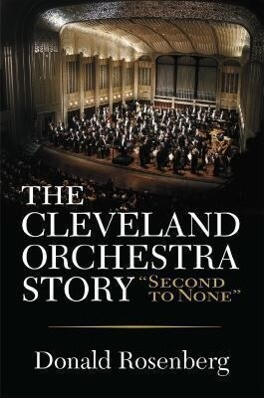 "The Cleveland Orchestra Story: ""Second to None"" als Buch"