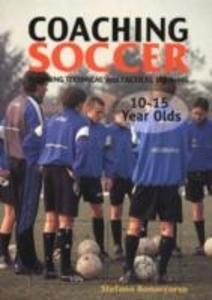 Coaching Soccer -- 10-15 Year Olds als Taschenbuch