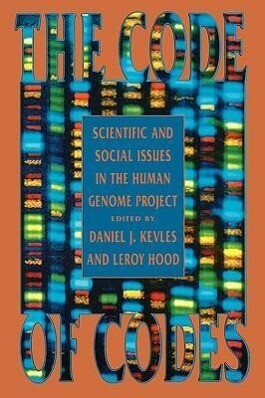 The Code of Codes: Scientific and Social Issues in the Human Genome Project als Buch