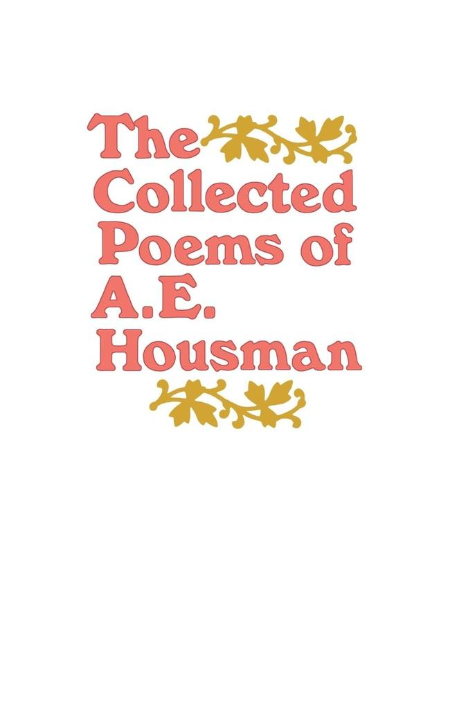 The Collected Poems of A. E. Housman als Taschenbuch