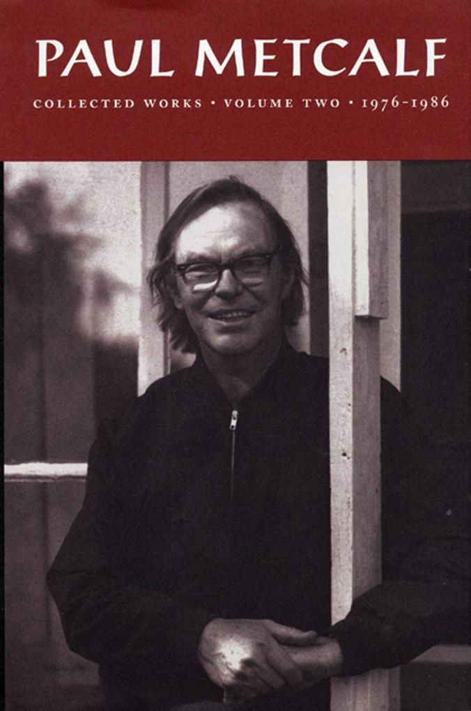 Paul Metcalf: Collected Works, Volume II: 1976-1986 als Buch