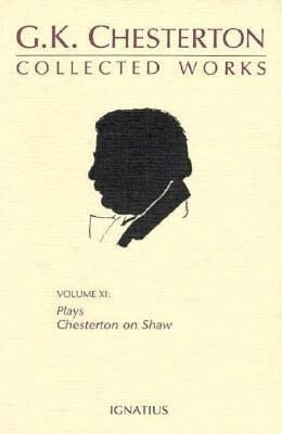 Collected Works of G. K. Chesterton: Collected Plays and Chesterton on Shaw als Taschenbuch