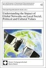 Understanding the Impact of Global Networks on Local Social, Political and Cultural Values