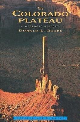 The Colorado Plateau: A Geologic History als Taschenbuch