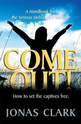 Come Out!: A Handbook for the Serious Deliverance Minister als Taschenbuch